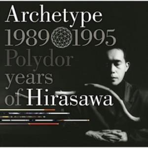平沢進/Archetype 1989-1995 Polydor years of Hirasawa