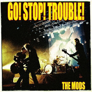 MODS/GO STOP TROUBLE