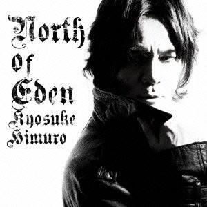 氷室京介/NORTH OF EDEN