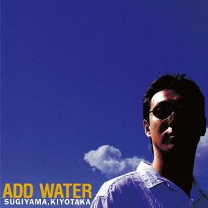 杉山清貴/ADD WATER(デジタル・リマスター)
