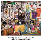 Superfly/Superfly 10th Anniversary Greatest Hits『LOVE,PEACE&FIRE』(初回限定盤)