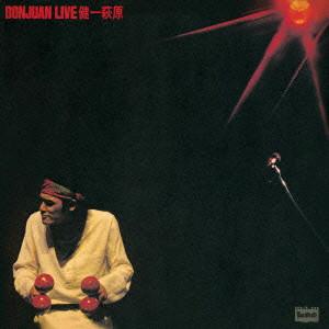 萩原健一/DONJUAN LIVE(紙ジャケット仕様)
