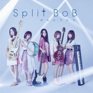 Split BoB/オヒレフシメ(通常盤)