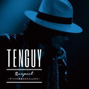 TENGUY/Respect〜すべての祝福されたSoulたち〜