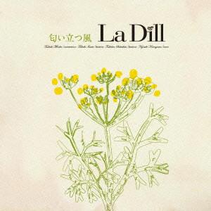 La Dill/匂い立つ風