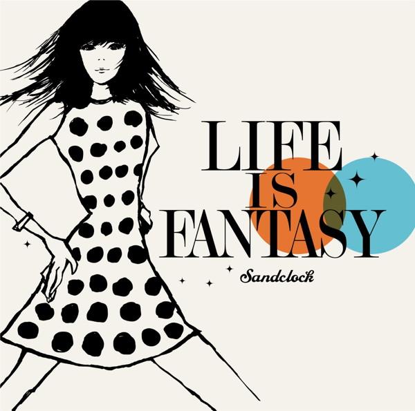 サンドクロック/LIFE IS FANTASY