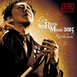 石橋凌/LIVE Neo Retro Music 2015(DVD付)
