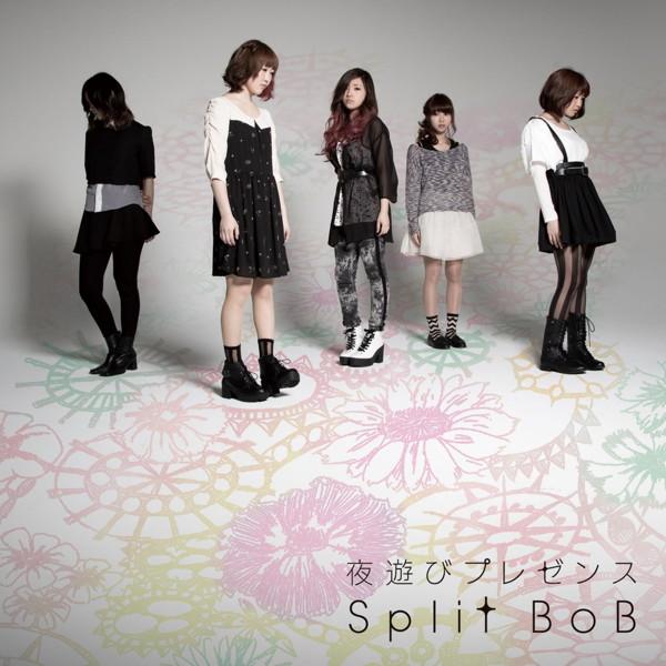 Split BoB/夜遊びプレゼンス