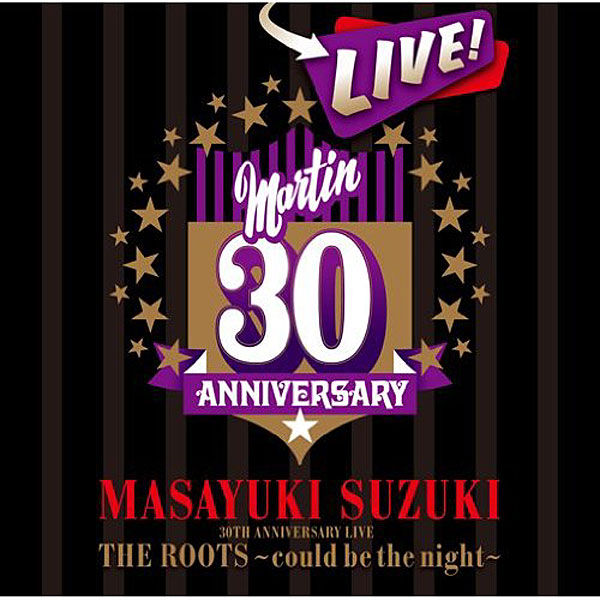鈴木雅之/MASAYUKI SUZUKI 30TH ANNIVERSARY LIVE THE ROOTS〜could be the night〜