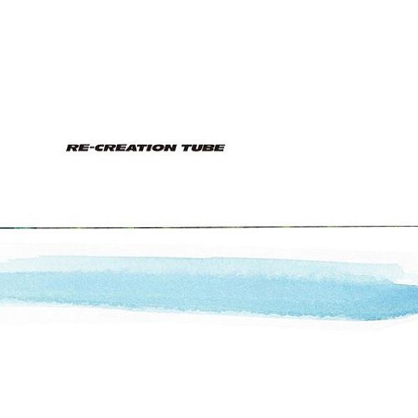 TUBE/RE-CREATION
