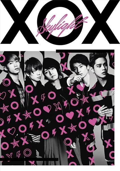 XOX/Skylight(初回生産限定盤A)(DVD付)