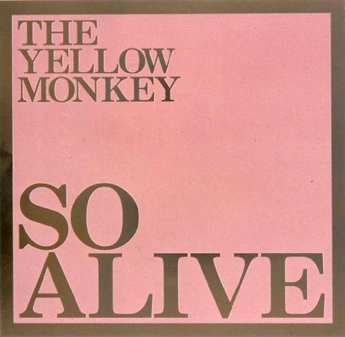 YELLOW MONKEY/SO ALIVE