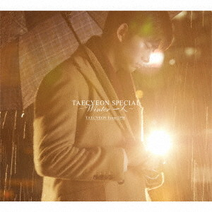 TAECYEON(From 2PM)/TAECYEON SPECIAL 〜Winter 一人〜(初回生産限定盤B)