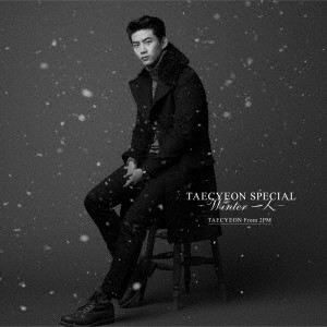 TAECYEON(From 2PM)/TAECYEON SPECIAL 〜Winter 一人〜(通常盤)