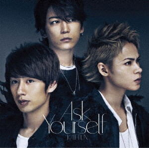 KAT-TUN/Ask Yourself