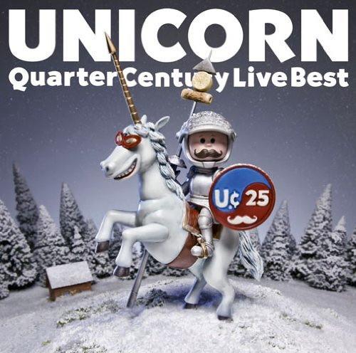 ユニコーン/QUARTER CENTURY LIVE BEST