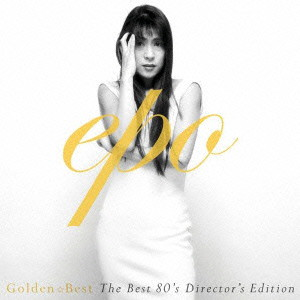 EPO/GOLDEN☆BEST EPO〜The BEST 80's Director's Edition〜
