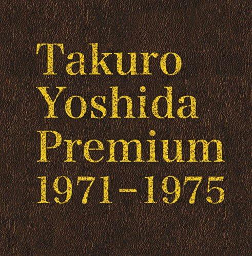 吉田拓郎/Takuro Yoshida Premium 1971-1975