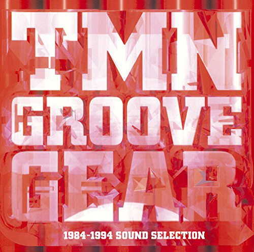 TM NETWORK/TMN GROOVE GEAR 1984-1994 SOUND SELECTION