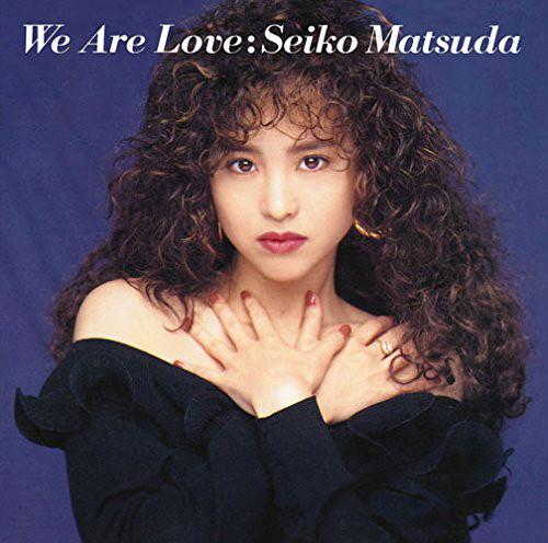 松田聖子/We Are Love