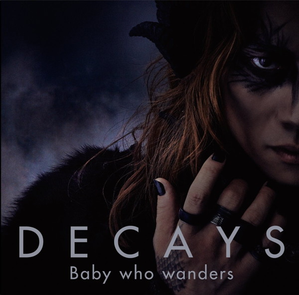 DECAYS/Baby who wanders(初回生産限定盤A)(DVD付)