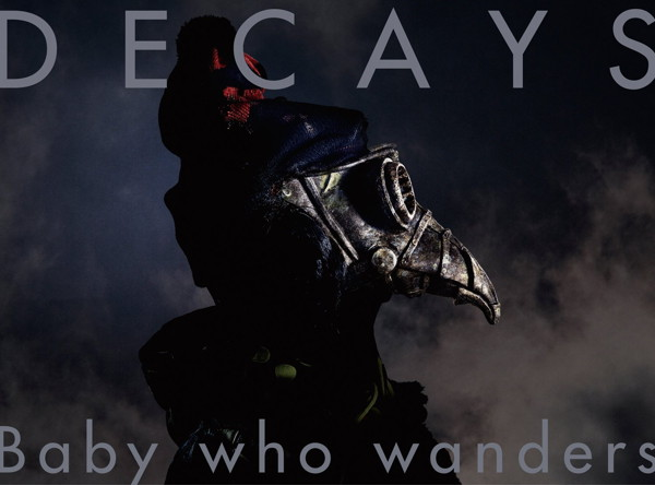 DECAYS/Baby who wanders(初回生産限定盤B)(Blu-ray Disc付)