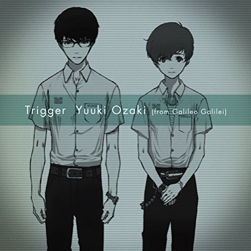 Yuuki Ozaki(from Galileo Galilei)/Trigger(初回生産限定盤)(DVD付)