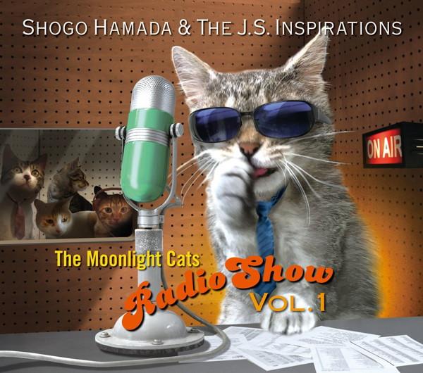 Shogo Hamada&The J.S. Inspirations/The Moonlight Cats Radio Show Vol. 1
