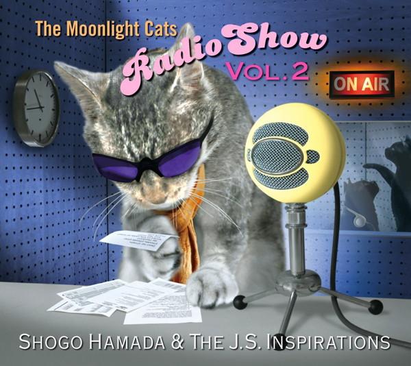 Shogo Hamada&The J.S. Inspirations/The Moonlight Cats Radio Show Vol. 2