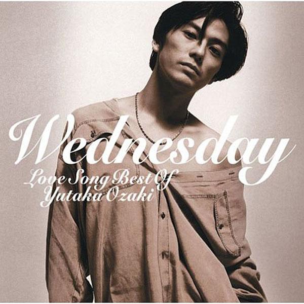 尾崎豊/WEDNESDAY〜LOVE SONG BEST OF YUTAKA OZAKI
