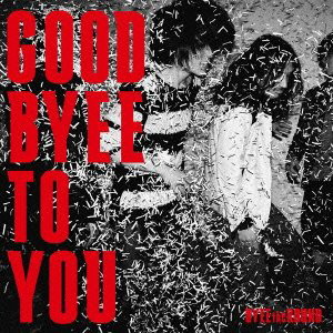 BYEE the ROUND/GOOD BYEE TO YOU