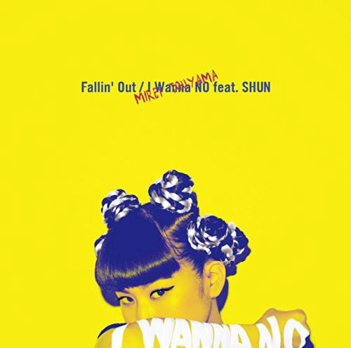 當山みれい/Fallin'Out/I Wanna NO feat.SHUN(初回生産限定盤)