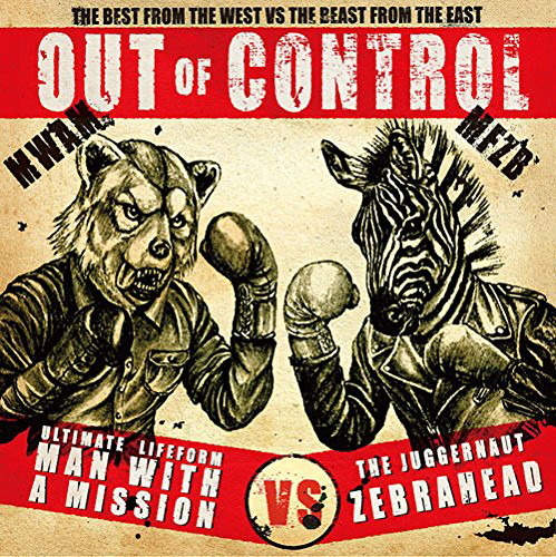 MAN WITH A MISSION×ZEBRAHEAD/Out of Control(初回生産限定盤)(DVD付)