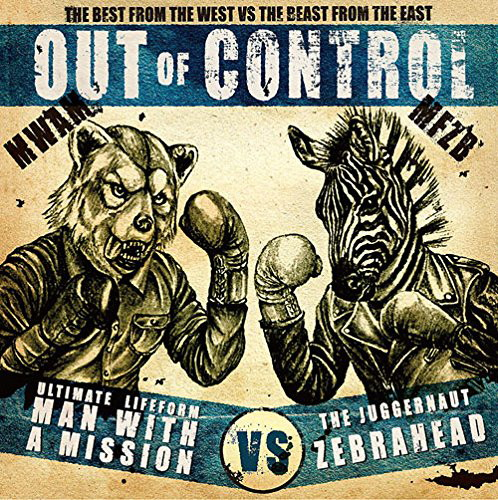 MAN WITH A MISSION×ZEBRAHEAD/Out of Control