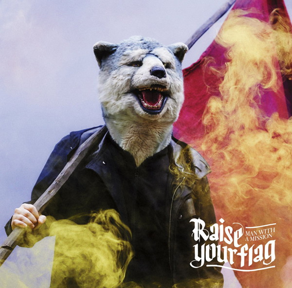 MAN WITH A MISSION/Raise your flag(期間生産限定アニメ盤)