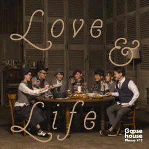 Goose house/LOVE & LIFE