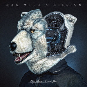 MAN WITH A MISSION/My Hero/Find You(初回生産限定盤)(DVD付)