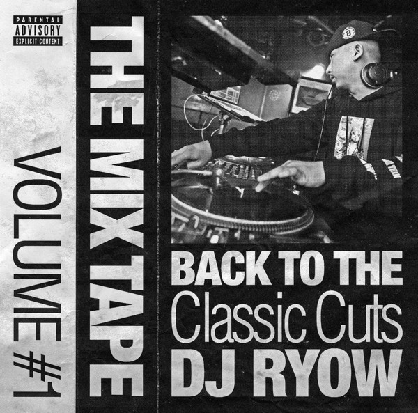 DJ RYOW/THE MIX TAPE VOLUME #1- BACK TO THE CLASSIC CUTS-