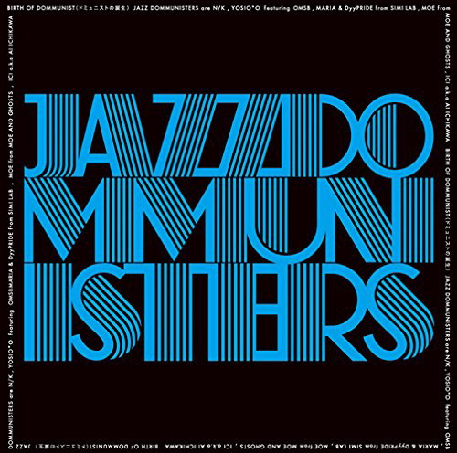 JAZZ DOMMUNISTERS/BIRTH OF DOMMUNIST(ドミュニストの誕生)