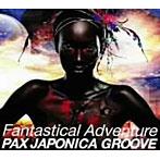 【クリックで詳細表示】PAX JAPONICA GROOVE/Fantastical Adventure