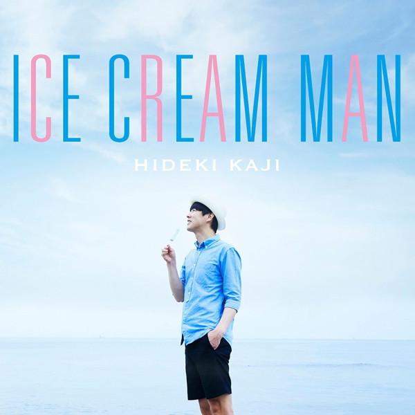 カジヒデキ/ICE CREAM MAN