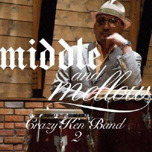 クレイジー・ケン・バンド/middle&mellow of Crazy Ken Band 2