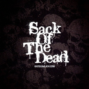 THE INTEGRAL POULTRY/Sack Of The Dead