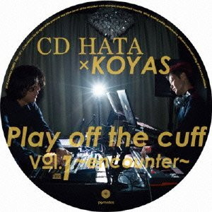 CD HATA×KOYAS/Play Off the Cuff Vol.1〜encounter〜