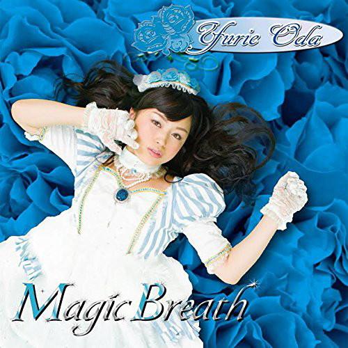 小田ゆりえ/Magic Breath
