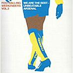 【クリックで詳細表示】FOOTBALLING WEEKENDERS VOL.3 WE ARE THE BEST~UNBEATABLE ARSENAL
