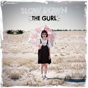 Gurl/SLOW DOWN