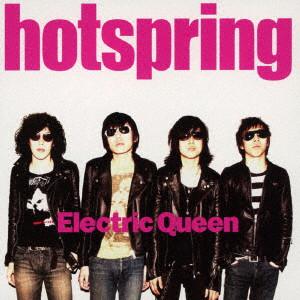 hotspring/Electric Queen