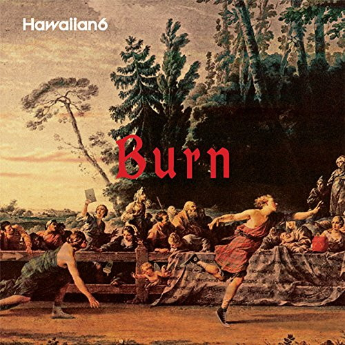 HAWAIIAN6/Burn