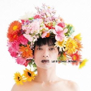ALPS5℃/Let it Flower,Whee!!